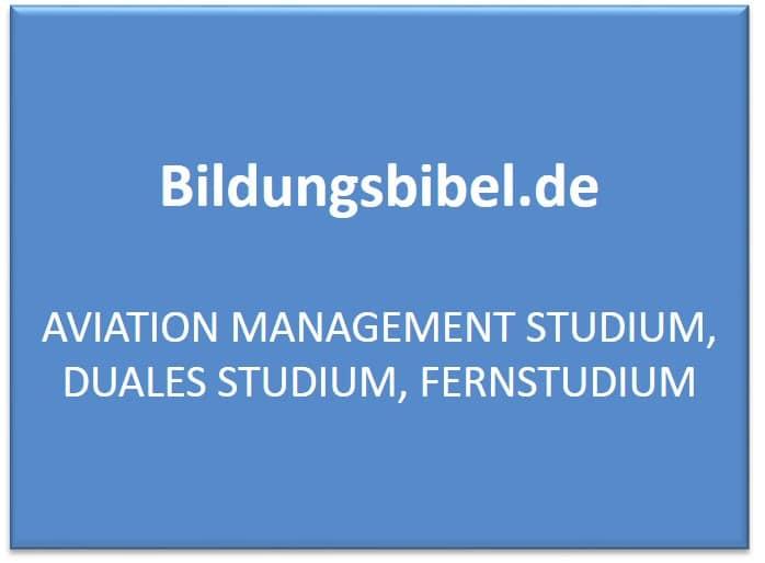 Das Fernstudium oder Studium im Aviation Management, Voraussetzungen, Schwerpunkte, Pilotenlizenz, Dauer sowie Inhalte