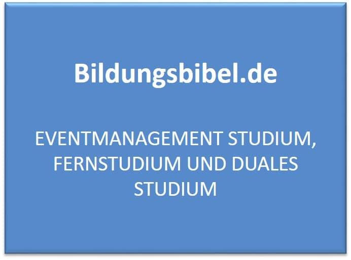 Das Fernstudium oder Studium im Eventmanagement, Schwerpunkte, Ablauf, Inhalte sowie Voraussetzungen
