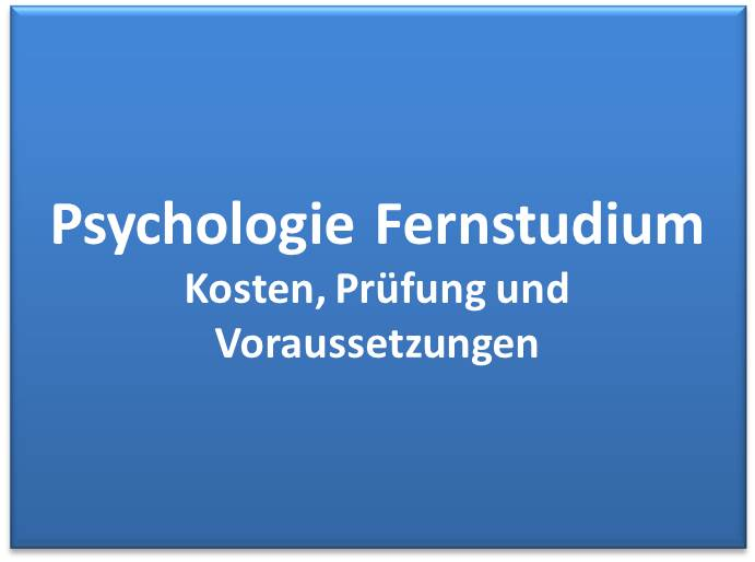 Studium Psychologie Fernstudium Kosten, Prüfung, Voraussetzungen