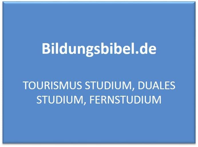 Fernstudium Touristik, Tourismus Studium, Inhalte, Voraussetzungen, Schwerpunkte